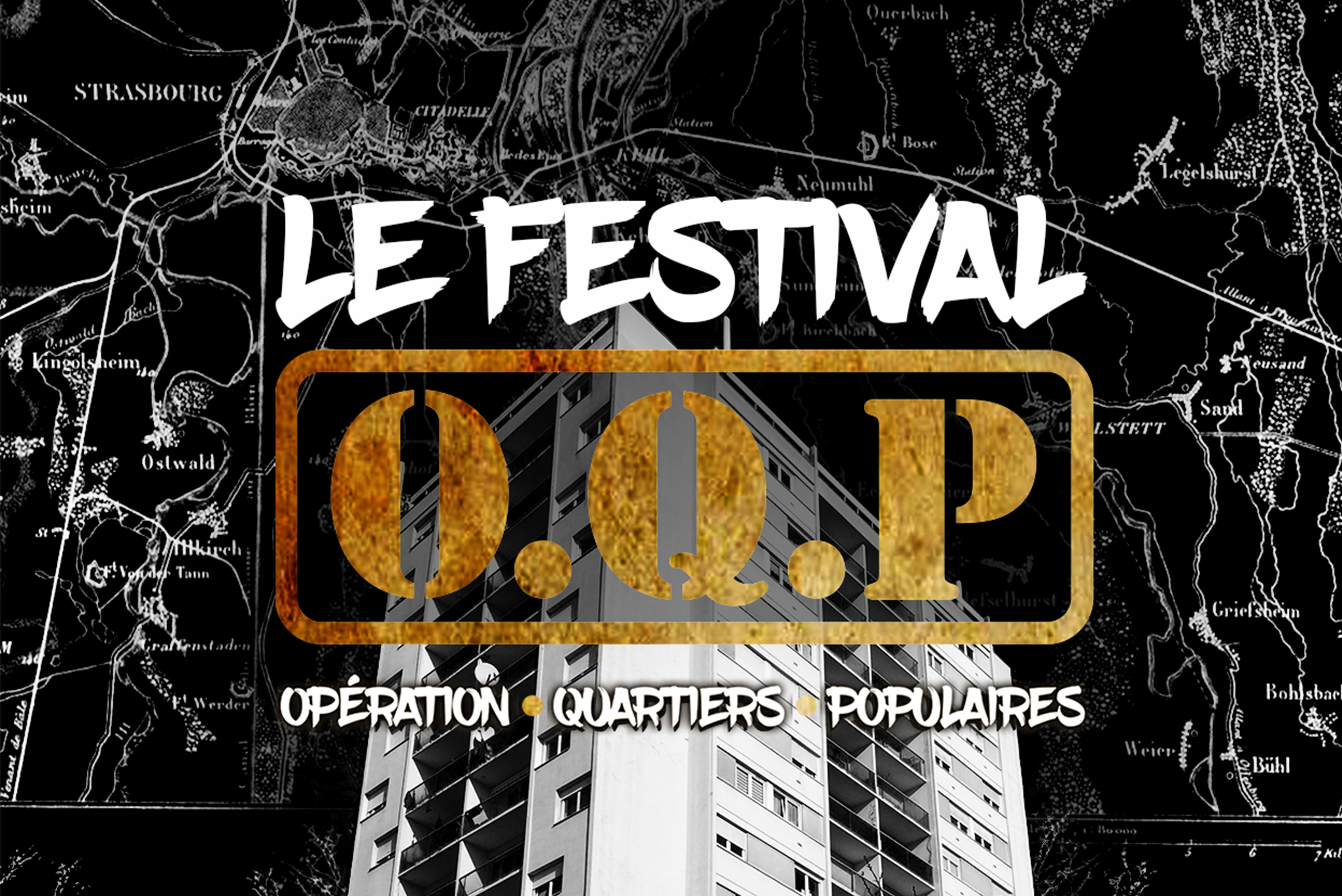 Le Festival O.Q.P. 2019 : Opération Quartiers Populaires