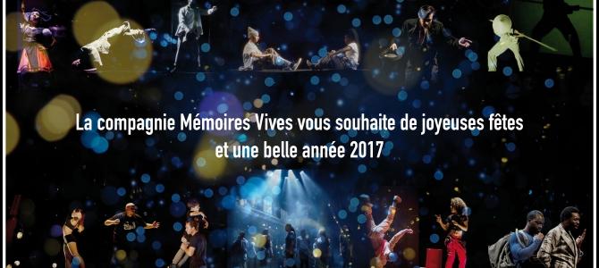 La compagnie Mémoires Vives vous souhaite une belle année 2017
