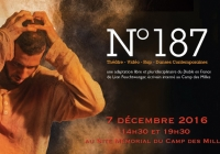 N°187 au Site Mémorial du Camp des Milles Production : Centre socioculturel Jean-Paul COSTE Coproduction Cie Mémoires vives