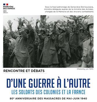 """[Conférences, colloques] """"D'une Guerre à l'autre : les soldats des colonies et la France. 80e anniversaire des massacres de mai-juin 1940"""